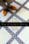 The Caliph's House - Tahir Shah Cover Art