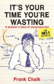It's Your Time You're Wasting