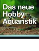 Das neue Hobby Aquaristik