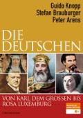 Die Deutschen von Karl dem Großen bis Rosa Luxemburg