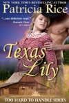 Texas Lily Too Hard To Handle Book 1