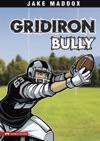 Jake Maddox Gridiron Bully
