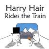 Harry Hair Rides The Train