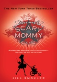 Confessions of a Scary Mommy - Jill Smokler Cover Art
