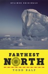 Farthest North Americas First Arctic Hero And His Horrible Wonderful Voyage To The Frozen Top Of The World