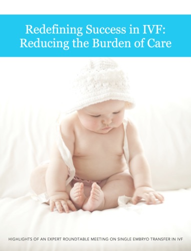 Redefining Success in IVF Reducing the Burden of Care