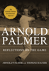 Arnold Palmer & Thomas Hauser - Reflections On the Game artwork