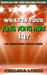 What Is Your Jung Yong Hwa IQ