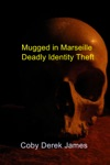 Mugged In Marseille - Deadly Identity Theft