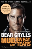 Mud, Sweat, and Tears - Bear Grylls Cover Art