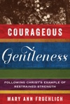 Courageous Gentleness