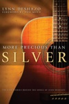 More Precious Than Silver The God Stories Behind The Songs Of Lynn DeShazo