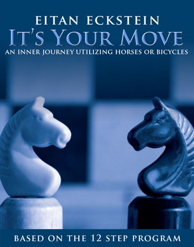 Its Your Move An Inner Journey Utilizing Horses or Bicycles Based on the 12 Step Program