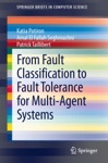 From Fault Classification To Fault Tolerance For Multi-Agent Systems