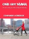 One Hot Mama Companion Workbook