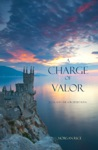A Charge Of Valor Book 6 In The Sorcerers Ring