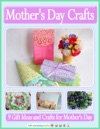 Mothers Day Crafts 9 Gift Ideas And Crafts For Mothers Day