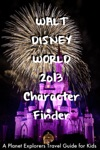 Walt Disney World 2013 Character Finder A Planet Explorers Travel Guide For Kids