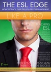 The ESL Edge How To Teach English As A Second Language Like A Pro