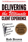 Delivering The Ultimate Client Experience Less Stress More Income Greater Personal Freedom