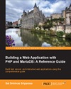Building A Web Application With PHP And MariaDB A Reference Guide