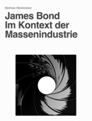 James Bond - Im Kontext der Massenindustrie