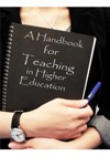 A Handbook For Teaching In Higher Education