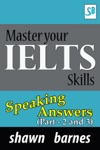 Master Your IELTS Skills - Speaking Answers Part 2 And 3