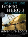 How To Use GoPro HERO 3 Cameras The Adventure Sports Edition For HERO3 And HERO3 Cameras