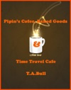 Pipins Coffee Baked Goods  Time Travel Cafe