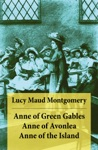 Anne Of Green Gables  Anne Of Avonlea  Anne Of The Island