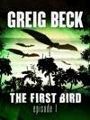 The First Bird Episode 1