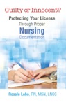 Guilty Or Innocent Protecting Your License Through Proper Nursing Documentation