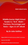 Middle Junior High School Grades 6 7  8 - Math  Fractions Percentages And Ratio  Ages 11-14 EBook
