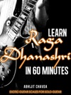 Learn Raga Dhanashri In 60 Minutes Exotic Guitar Scales For Solo Guitar