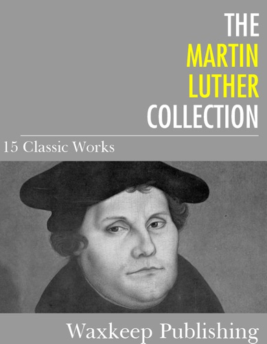 The Martin Luther Collection 15 Classic Works