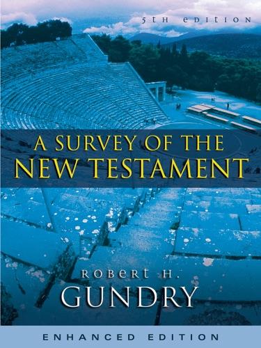 A Survey of the New Testament Enhanced Edition Enhanced Edition