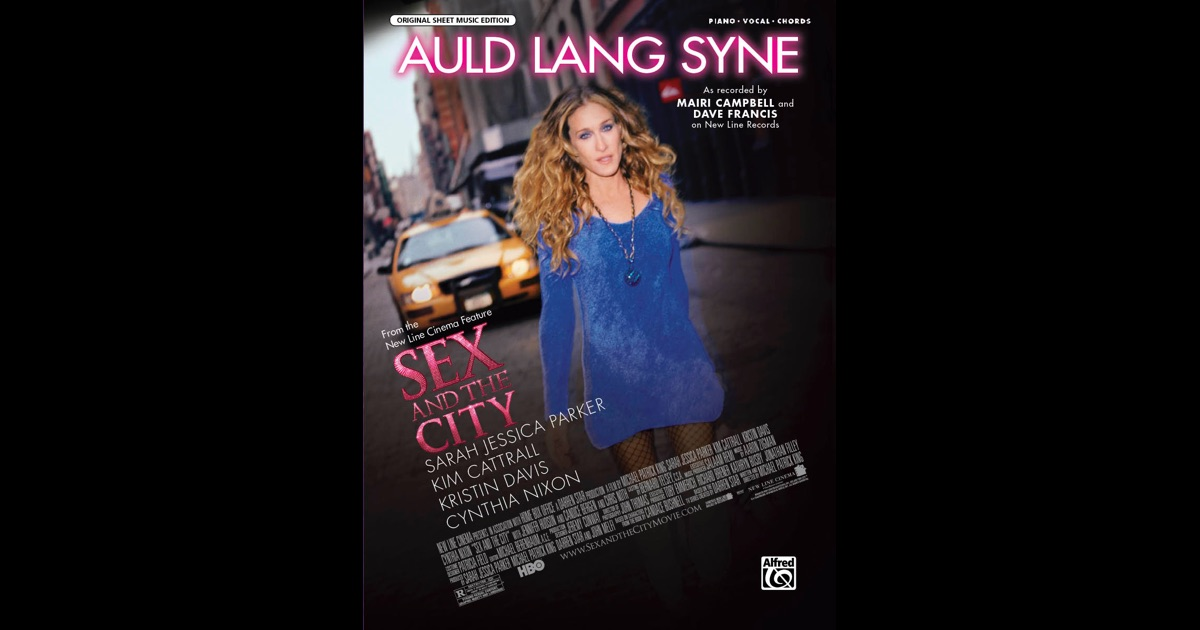 Auld Lang Syne From Sex And The City Movie 77