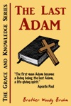 The Last Adam Grace And Knowledge Series