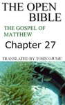 The Open Bible - The Gospel Of Matthew Chapter 27