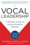 Vocal Leadership 7 Minutes A Day To Communication Mastery