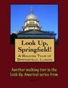 A Walking Tour Of Springfield Illinois