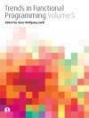 Trends In Functional Programming 5