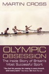 Olympic Obsession The Inside Story Of Britains Most Successful Sport