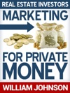 Real Estate Investors Marketing For Private Money