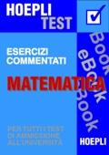 Matematica - Esercizi commentati