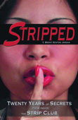 Stripped: Twenty Years of Secrets From Inside the Vegas Strip Club