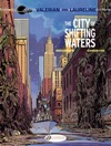 Valerian  Laureline English Version - Volume 1 - The City Of Shifting Waters