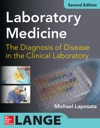 Laboratory  Medicine - The Diagnosis Of Disease In Clinical Laboratory 2E