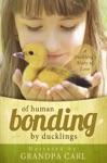 Of Human Bonding By Ducklings